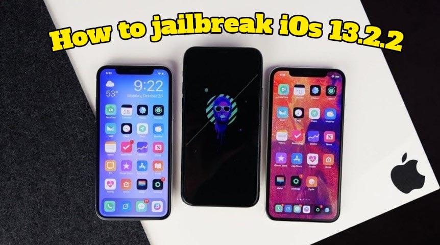 How to jailbreak iOs 13.2.2
