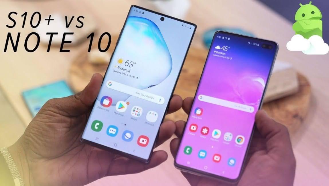 Samsung Galaxy s10 plus vs. Note 10 plus