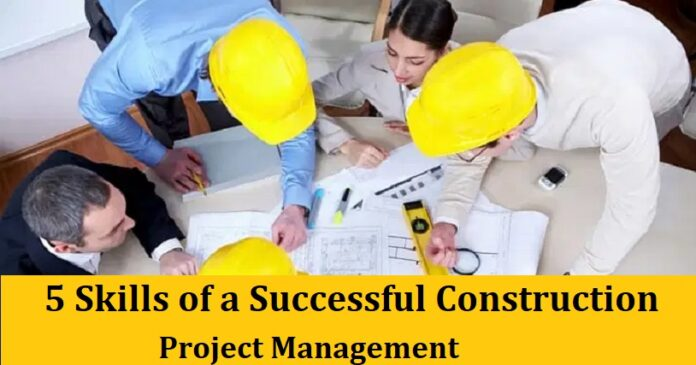 5 Skills of a Successful Construction Project Management